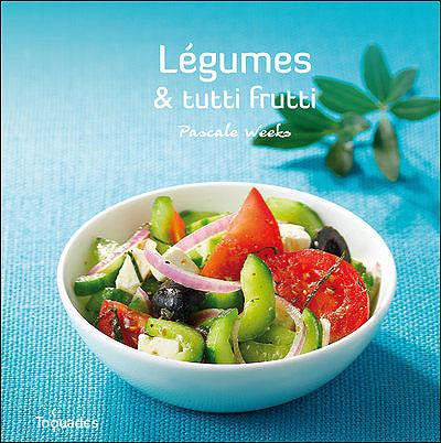 Legumes et tutti frutti