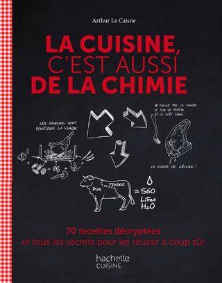 La cuisine c'est de la chimie arthur le caisne hachette cuisine
