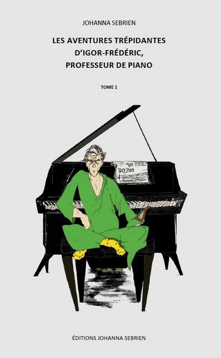 Les evantures trepidantes igor frederic professeur de piano deux