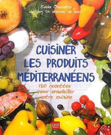Cuisiner les produits méditérranéens edda onorato
