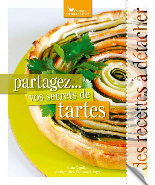 Secrets de tarte sonia ezgulian editions baches